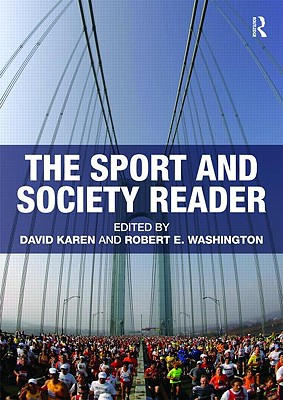 The Sport and Society Reader By Karen, David (EDT)/ Washington, Robert E. (EDT)