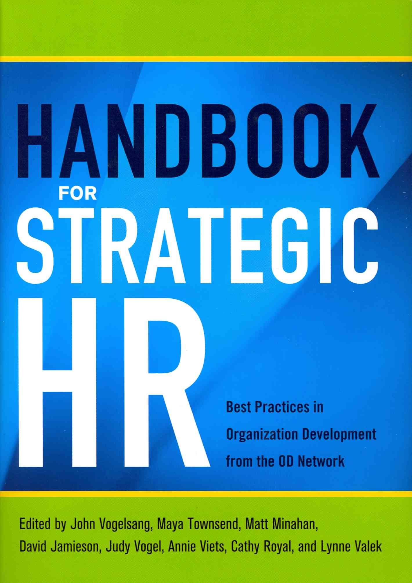 Handbook for Strategic HR By Organization Development Network (COR)/ Vogelsang, John (EDT)/ Townsend, Maya (EDT)/ Minahan, Matt (EDT)/ Vogel, Judy (EDT)